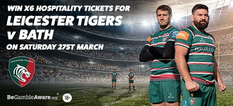 win x6 hospitality tickets for leicester tigers v bath on staturday 27th march