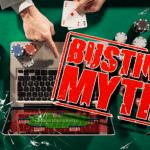 busting casino myths